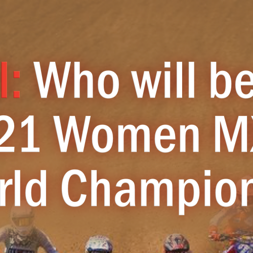 Poll: Who will be 2021 Women Motocross World Champion? Vote Now!